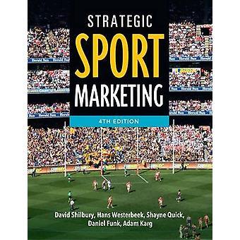 Strategic Sport Marketing by David Shilbury - 9781743314777 Book