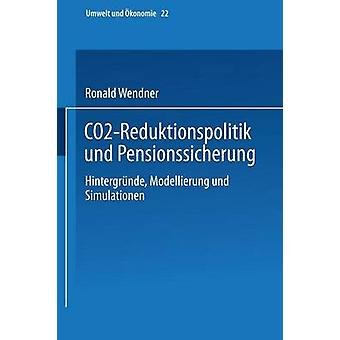 CO2Reduktionspolitik und Pensionssicherung Hintergrnde Modellierung und Simulationen de Wendner et Ronald