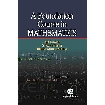 A Foundation Course in Mathematics by Ajit Kumar - 9781783323586 Book