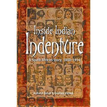 Inside Indian Indenture - A South African Story - 1860-1914 by Ashwin
