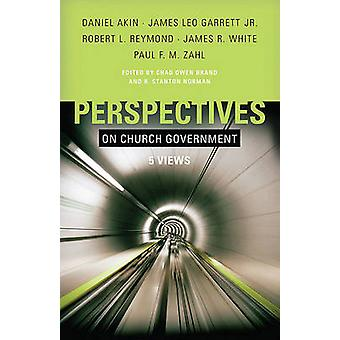 Perspectives on Church Government - Five Views of Church Polity by Cha
