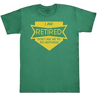 I Am Retired - Mens T-Shirt