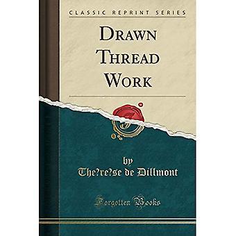 Drawn Thread Work (Classic Reprint)