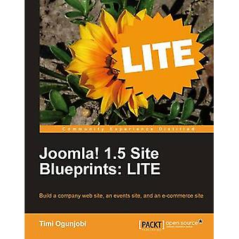 Joomla 1.5 Site Blueprints Lite Build a Company Web Site an Events Site and an Ecommerce Site by Ogunjobi & Timi