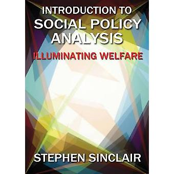 Introduction to Social Policy Analysis by Stephen Sinclair