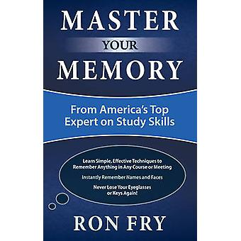 Master Your Memory  From Americas Top Expert on Study Skills by Ron Fry