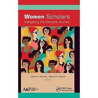Women Scholars Navigating the Doctoral Journey by Kennedy & Jelane A.