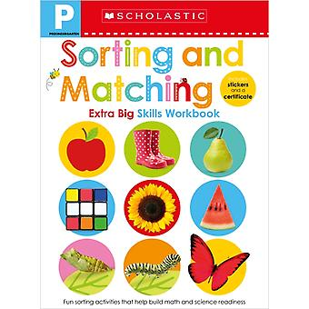 Sorting and Matching PreK Workbook Scholastic Early Learners Extra Big Skills Workbook by Learners & Scholastic Early