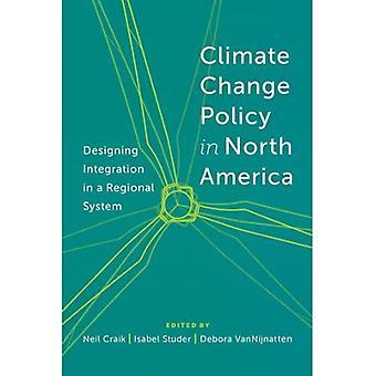 Politique sur les changements climatiques en Amérique du Nord: conception d'intégration dans un système régional