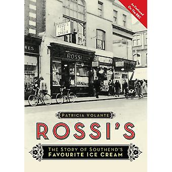 Rossis 2018  The Story of Southends Favourite Ice Cream