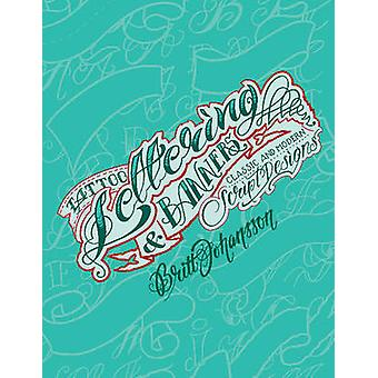 Tattoo Lettering and Banners Classic and Modern Script Designs by Britt Johansson