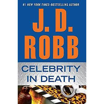 Celebrity in Death by J D Robb - 9781594135484 Book