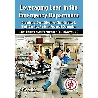 Leveraging Lean in the Emergency Department  Creating a Cost Effective Standardized High Quality PatientFocused Operation by Kerpchar & Joyce