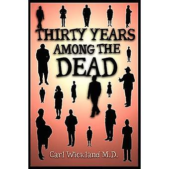 Thirty Years Among the Dead by Wickland & Carl