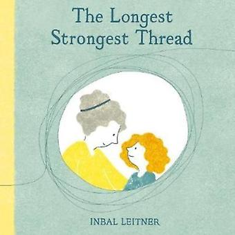 The Longest Strongest Thread by Inbal Leitner