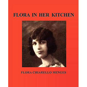 FLORA IN HER KITCHEN by MENGES & FLORA CHIARELLO