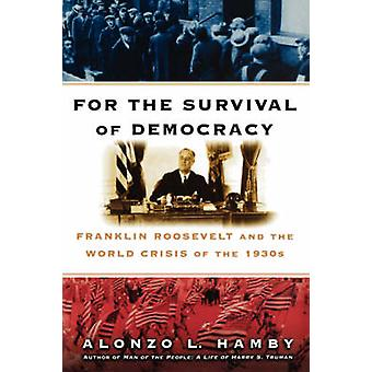 For the Survival of Democracy by Hamby & Alonzo
