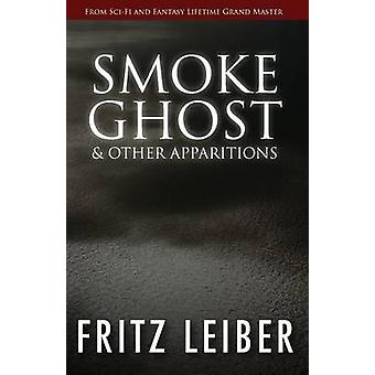 Smoke Ghost  Other Apparitions by Leiber & Fritz