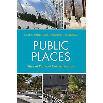 Public Places Sites of Political Communication by Hyden