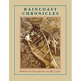 Raincoast Chronicles 11 Forgotten Villages of the BC Coast by White & Howard