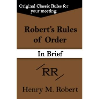 Roberts Rules of Order In Brief by Robert & Henry & M