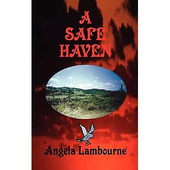 A Safe Haven by Lambourne & Angela