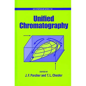 Unified Chromatography by Parcher & Jon F.