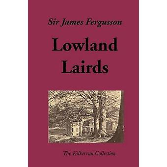 Lowland Lairds by Fergusson & James