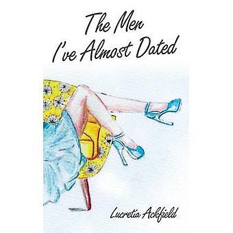 The Men Ive Almost Dated von Ackfield & Lucretia Anne