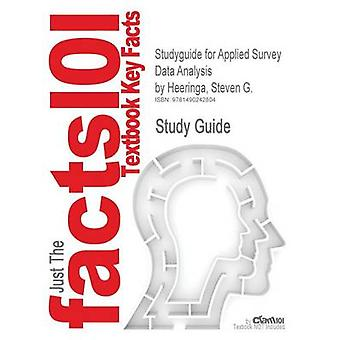 Studyguide for Applied Survey Data Analysis by Heeringa Steven G. ISBN 9781420080667 by Cram101 Textbook Reviews