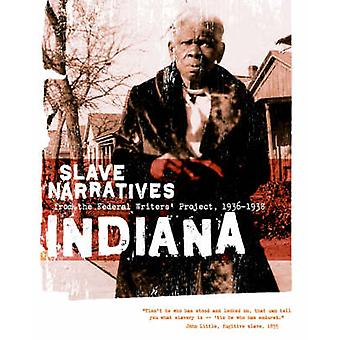 Indiana Slave Narratives by Federal Writers Project