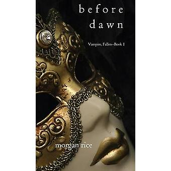 Before Dawn Vampire FallenBook 1 by Rice & Morgan