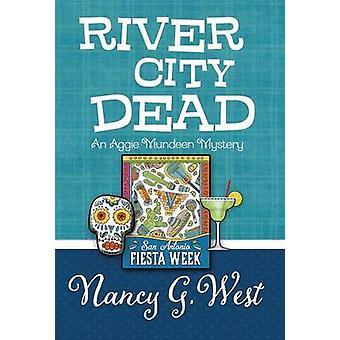 RIVER CITY DEAD by West & Nancy G.