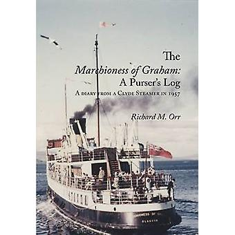 The Marchioness of Graham A Pursers Log A Diary from a Clyde Steamer in 1957 by Orr & Richard M.