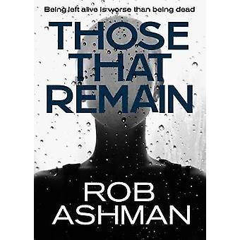Those That Remanin by Ashman & Rob