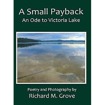 A Small Payback An Ode to Victoria Lake by Grove & Richard Marvin