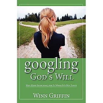 googling Gods Will Why Keep Searching for It When Its Not Lost by Griffin & Winn