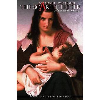 The Scarlet Letter by Nathaniel Hawthorne by Hawthorne & Nathaniel