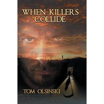 When Killers Collide by Olsinski & Tom