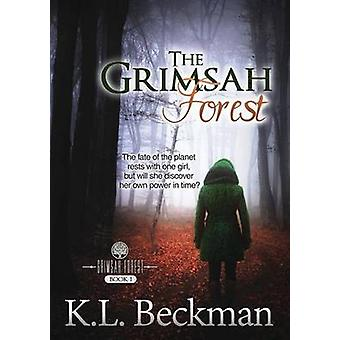 The Grimsah Forest The Grimsah Forest  Book 1 by Beckman & K. L.