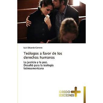 Teologos a Favor de Los Derechos Humanos by Cantero Luis Eduardo