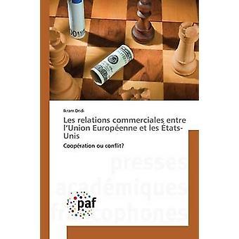 Les relations commerciales entre lUnion Europenne et les tatsUnis by Dridi Ikram