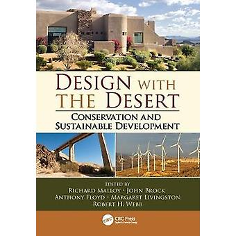 Design with the Desert  Conservation and Sustainable Development by Malloy & Richard