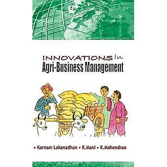 Innovations in AgriBusiness Management by Lokanadhan & Karnam