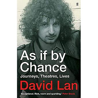 As if by Chance - Journeys - Theatres - Lives by David Lan - 978057135