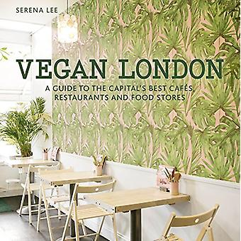 Vegan London - A guide to the capital's best cafes - restaurants and f