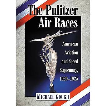 The Pulitzer Air Races - American Aviation and Speed Supremacy - 1920-