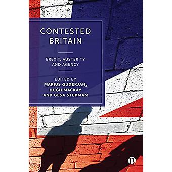 Contested Britain - Brexit - Austerity and Agency by Marius Guderjan -