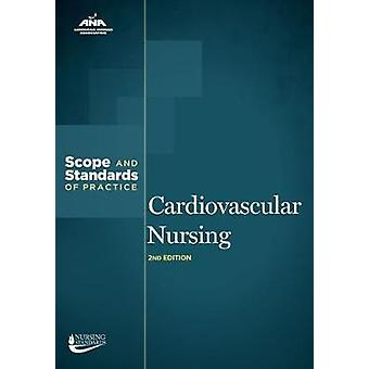 Cardiovascular Nursing - Scope and Standards of Practice by American N