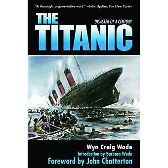 The Titanic - Ramp van een eeuw door Wyn Craig Wade - 9781616084325